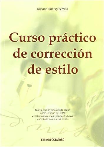 Curso Práctico De Corrección De Estilo por Susana Rodríguez-vida epub