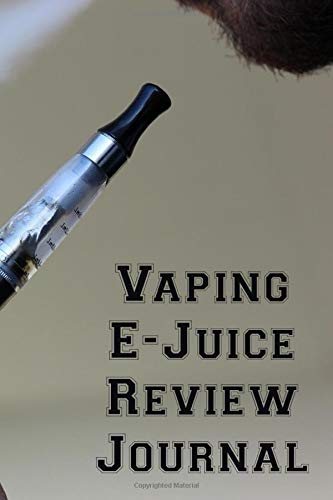 Vaping E-Juice Review Journal: Vaporizer Vaping