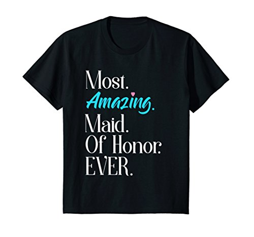 Price comparison product image Kids Most Amazing Maid Of Honor Ever Bridal Party Tee 12 Black