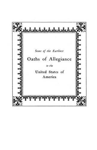 Some of the Earliest Oaths of Allegiance to the United States by Clearfield
