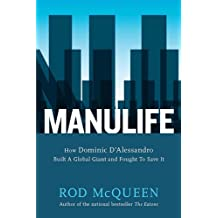 Manulife: How Dominic D'Alessandro Built a Global Giant and Fought to Save It