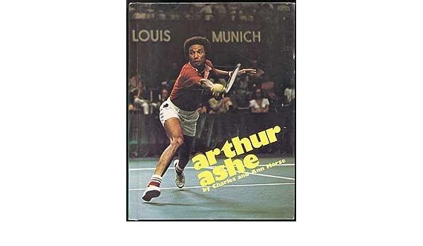Arthur Ashe, (Superstars): Charles Morse: 9780871913401 ...