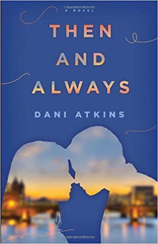 Then and Always: A Novel – May 20, 2014