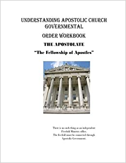 Understanding Apostolic Church Governmental Order Workbook