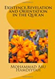 Existence,Revelation and Orientation in the Qur'an, Mohammad Abu- Hamdiyyah, 1495981878