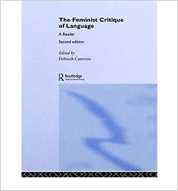 Book [ Feminist Critique of Language: Second Edition[ FEMINIST CRITIQUE OF LANGUAGE: SECOND EDITION ] By Cameron, Deborah ( Author )Mar-25-1998 By Cameron, Deborah ( Author ) 1998 ]