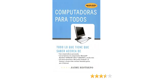 Amazon.com: Computadoras para todos (Spanish Edition) eBook: Jaime Restrepo: Kindle Store