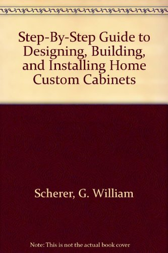 Installing Cabinets Kitchen (Step-By-Step Guide to Designing, Building, and Installing Home Custom Cabinets)