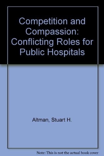 Competition and Compassion: Conflicting Roles for Public Hospitals