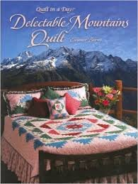(Delectable Mountains Quilt (Quilt in a Day Series))
