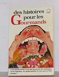 Des Histoires Pour Les Gourmands (Les anthologies du livre de poche jeunesse, Li
