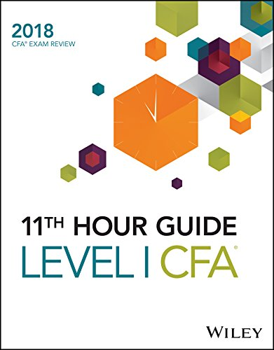 - Wiley 11th Hour Guide for 2018 Level I CFA Exam