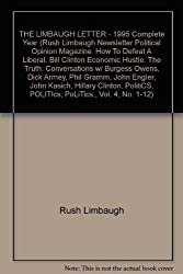 THE LIMBAUGH LETTER - 1995 Complete Year (Rush Limbaugh Newsletter Political Opinion Magazine. How To Defeat A Liberal. Bill Clinton Economic Hustle. The Truth. Conversations w/ Burgess Owens, Dick Armey, Phil Gramm, John Engler, John Kasich, Hillary Clinton. PolitiCS, POLITIcs, PoLiTics., Vol. 4, No. 1-12)