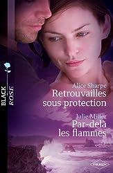 Retrouvailles sous protection - Par-delà les flammes (Black Rose t. 170)