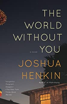 The World Without You: A Novel by [Henkin, Joshua]