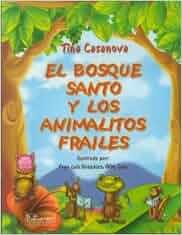 El bosque santo y los animalitos frailes: Tina Casanova