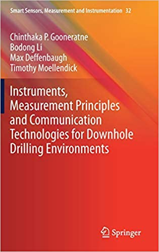 Instruments Measurement Principles and Communication Technologies for Downhole Drilling Environments