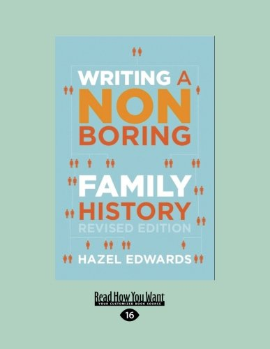 Writing a Non-boring Family History: Revised Edition