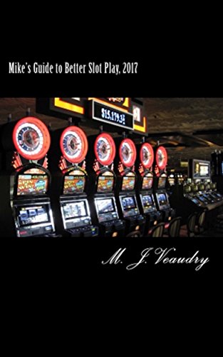 mikes-guide-to-better-slot-play-2017