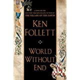 World Without End (Hardcover)--by Ken Follett [2007 Edition]