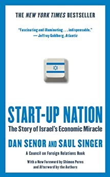 Start-up Nation: The Story of Israel's Economic Miracle by [Senor, Dan, Singer, Saul]