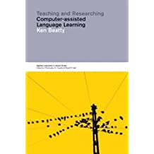 Teaching and Researching Computer-Assisted Language Learning (Applied Linguistics in Action) by Ken Beatty (2003-02-19)