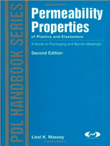 permeability-properties-of-plastics-and-elastomers-second-edition-a-guide-to-packaging-and-barrier-m