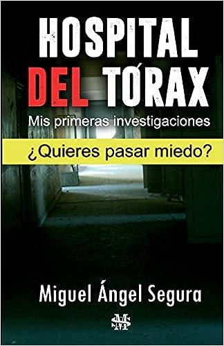 Hospital del Tórax: Mis primeras investigaciones: Amazon.es: Miguel ...
