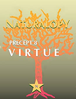 Naturalopy Precept 8: Virtue by [Nguyen, Trung]