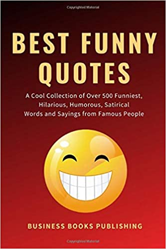 Amazon.com: Best Funny Quotes: A Cool Collection of Over 500 ...