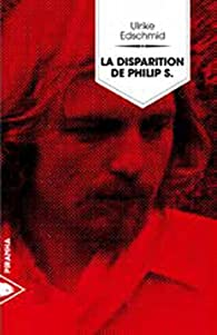 La disparition de Philip S. par Ulrike Edschmid