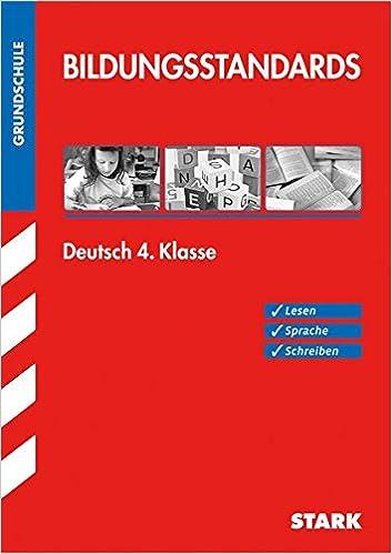 Bildungsstandards Grundschule - Deutsch 4. Klasse: Amazon.de: Beate ...