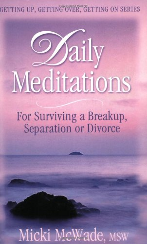 Daily Meditations for Surviving a  Breakup, Separation or Divorce (Getting Up, Getting Over, Getting on Series) by Brand: Champion Press (WI)