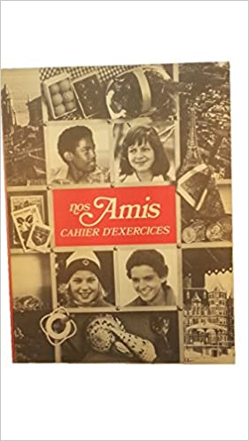 Nos Amis Cahier D'Exercices French 1 Harcourt Brace Jovanovich 1979