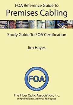 The FOA Reference Guide to Premises Cabling by [Hayes, Jim]
