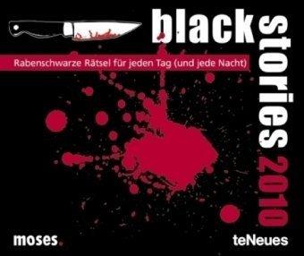 black stories Tagesabreißkalender 2010: Rabenschwarze Rätsel für jeden Tag