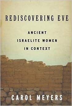 Rediscovering Eve: Ancient Israelite Women In Context por Carol Meyers epub
