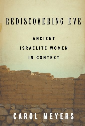Rediscovering Eve: Ancient Israelite Women In Context