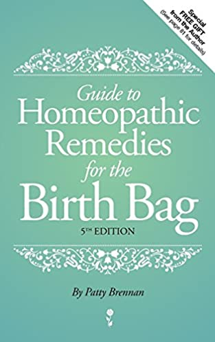 guide to homeopathic remedies for the birth bag patty brennan rh amazon com a complete guide to homeopathic remedies beginners guide to herbal remedies