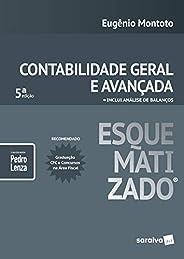 Contabilidade geral e avançada esquematizada® - 5ª edição de 2018: Inclui Análise de Balanços