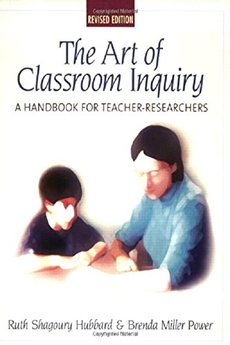 The Art of Classroom Inquiry: A Handbook for Teacher-Researchers