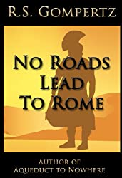 No Roads Lead to Rome: The Decline and Fall of Damn Near Everything (English Edition)