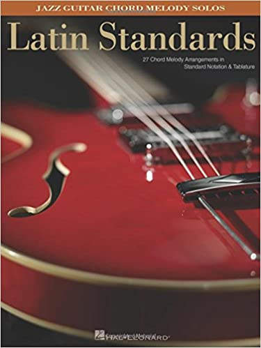 Amazon.com: Latin Standards: Jazz Guitar Chord Melody Solos ...