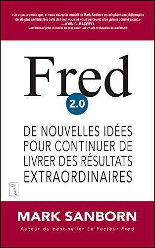 - Fred 2.0 : De nouvelles idées pour continuer de livrer des résultats extraordinaires