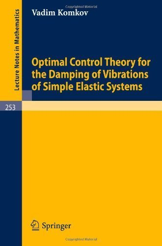 Optimal Control Theory for the Damping of Vibrations of Simple Elastic Systems (Lecture Notes in Mathematics) by Komkov, V. (1972) Paperback