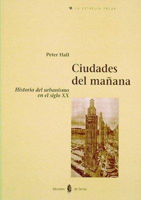 Descargar Libro Ciudades Del Mañana: Historia Del Urbanismo En El Siglo Xx Peter Hall