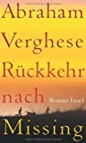 Rückkehr nach Missing: Roman von Verghese. Abraham (2009) Gebundene Ausgabe