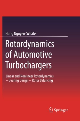 (Rotordynamics of Automotive Turbochargers: Linear and Nonlinear Rotordynamics - Bearing Design - Rotor)