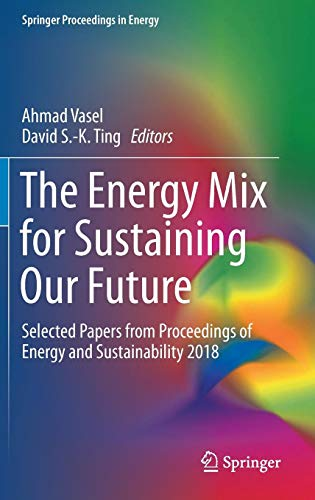 The Energy Mix for Sustaining Our Future: Selected Papers from Proceedings of Energy and Sustainability 2018