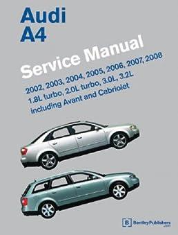 a408 2002 2008 audi a4 avant and quattro service manual rh amazon com Tuned Audi A4 Quattro 2003 Tuned Audi A4 Quattro 2003